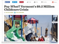https://www.sevendaysvt.com/vermont/pay-what-vermonts-92-million-childcare-crisis/Content?oid=12916744