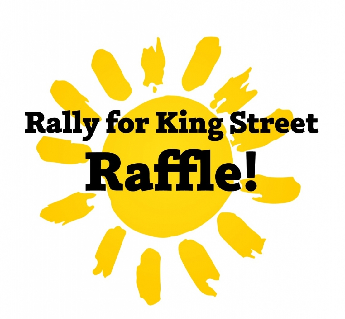 Rally for King Street Raffle